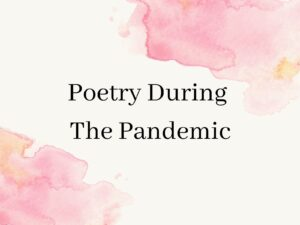 Poetry During The Pandemic
