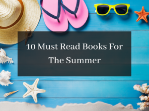 10 Must Read Books For The Summer